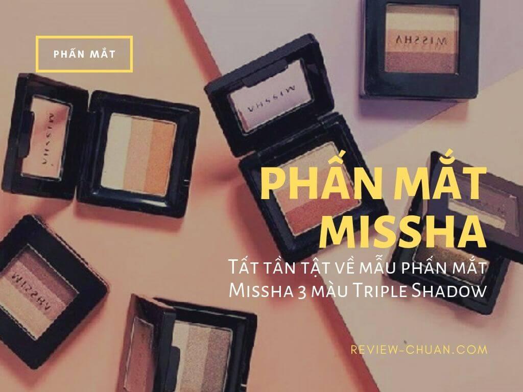 REVIEW TẤT TẦN TẬT VỀ PHẤN MẮT MISSHA TRIPLE SHADOW | 2019