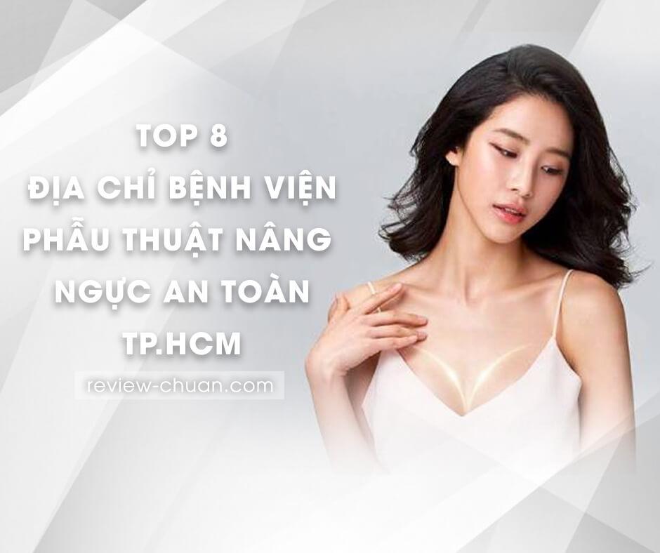 top 8 dia chi benh vien phau thuat nang nguc an toan tphcm
