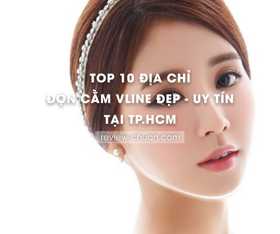 top 10 dia chi don cam vline dep-uy tin tai tphcm
